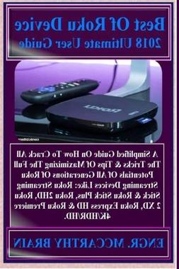 Best Of Roku Device 2018  Ultimate User Guide: A Simplified